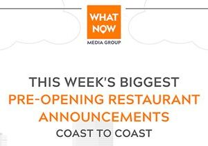 Pinstripes Expands Westward, BK Lobster Going Big in Atlanta, Plus More from What Now Media Group's Weekly Pre-Opening Restaurant News Report